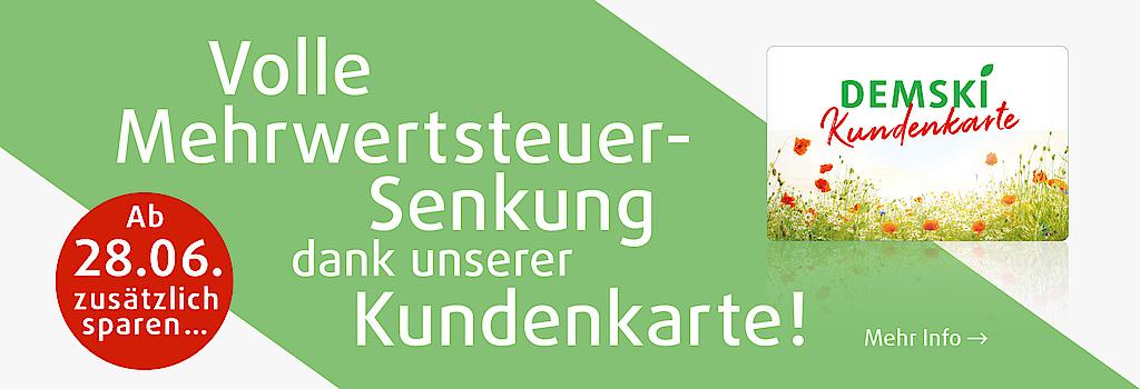 Über die Kundenkarte wird im reformhaus DEMSKI die Mehrwertsteuersenkung voll weitergegeben.